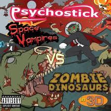 Psychostick – Space Vampires vs. Zombie Dinosaurs in 3D