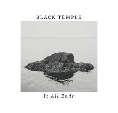 BLACK TEMPLE – New album 'It All Ends' out now!‏